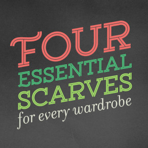 Four Essential Scarves for Every Wardrobe