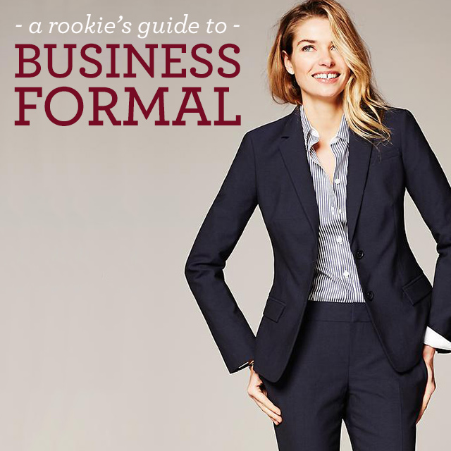 Dress Like The Pros A Rookies Guide To Business Formal The Style