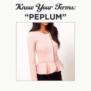 Know Your Terms: Peplum