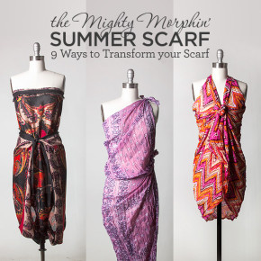 The Mighty Morphin' Summer Scarf: 9 Ways to Transform Your Scarf